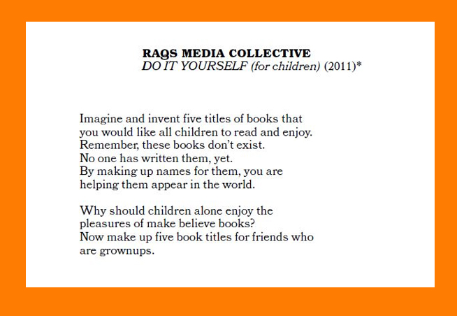 """""""DO IT YOURSELF (for children)"""" Raqs Media Collective"""